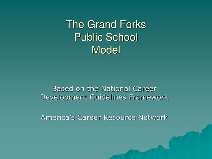 The grand forks public school model