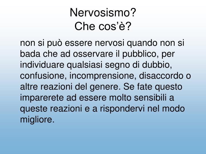 Nervosismo?