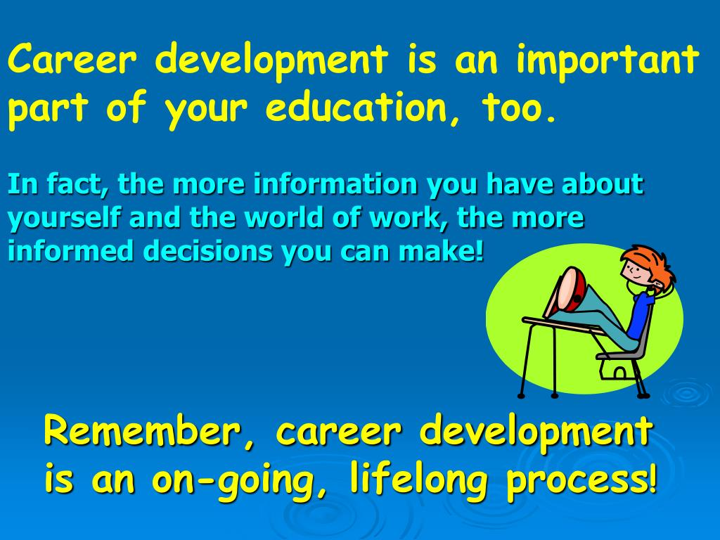 Career development is an important part of your education, too.