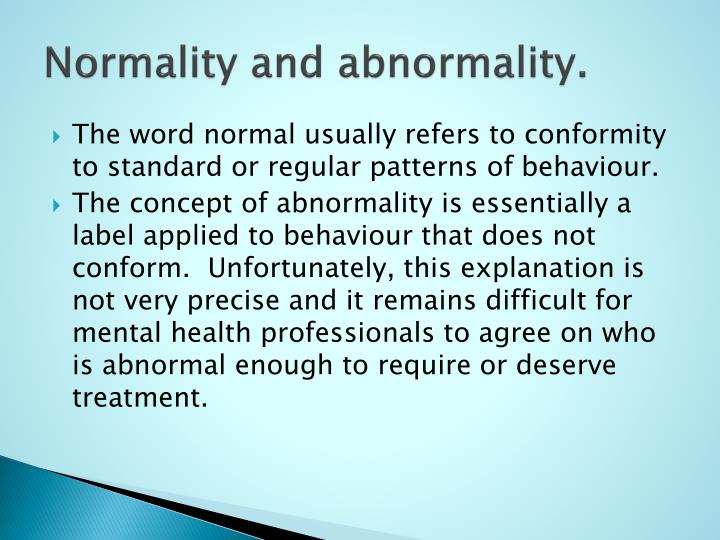 Normality and abnormality.