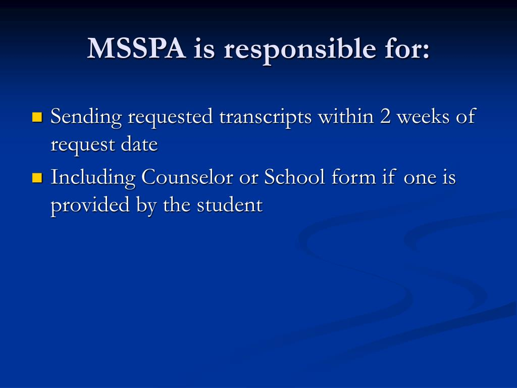 MSSPA is responsible for: