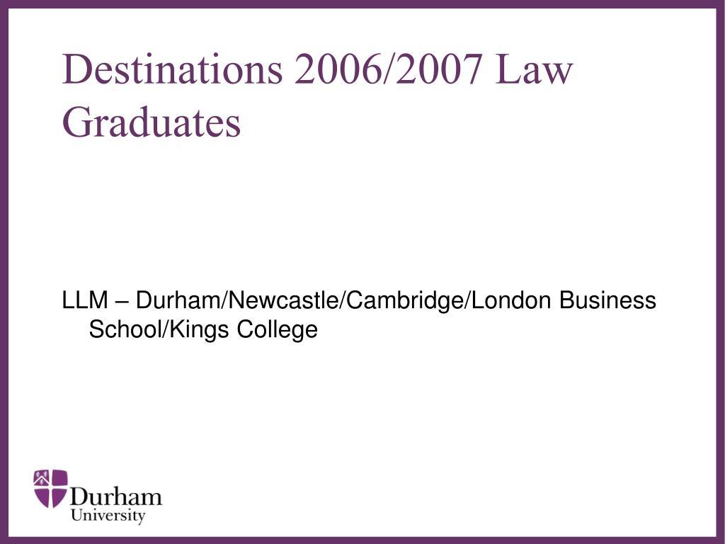 Destinations 2006/2007 Law Graduates