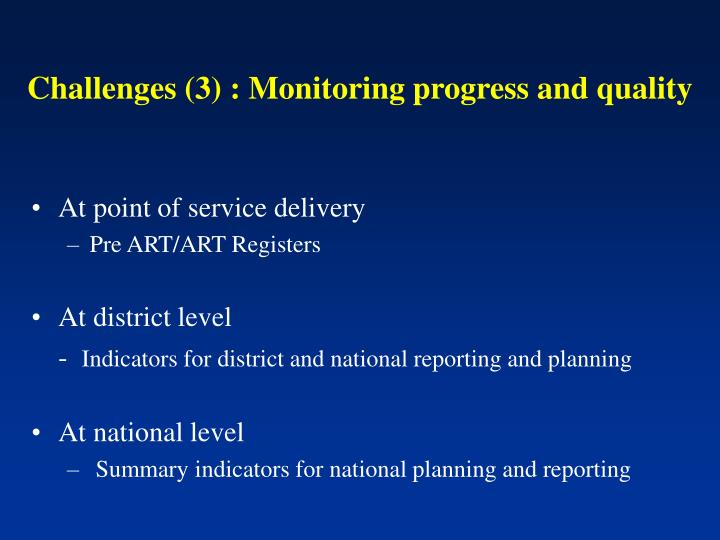 Challenges (3) : Monitoring progress and quality