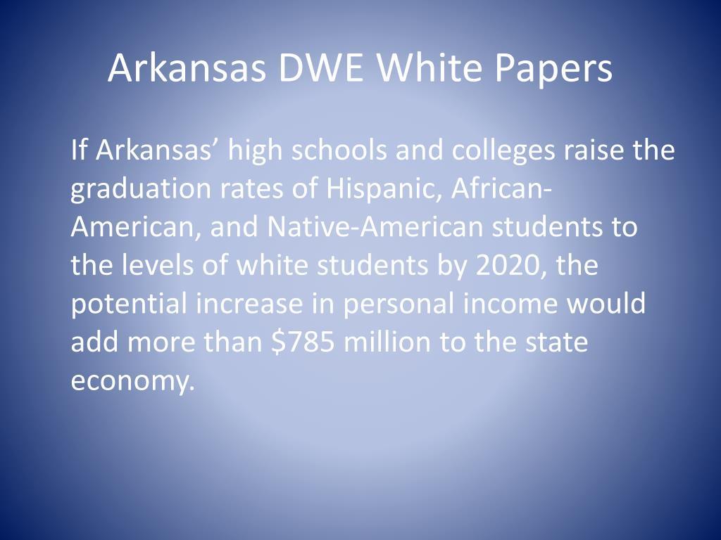 Arkansas DWE White Papers