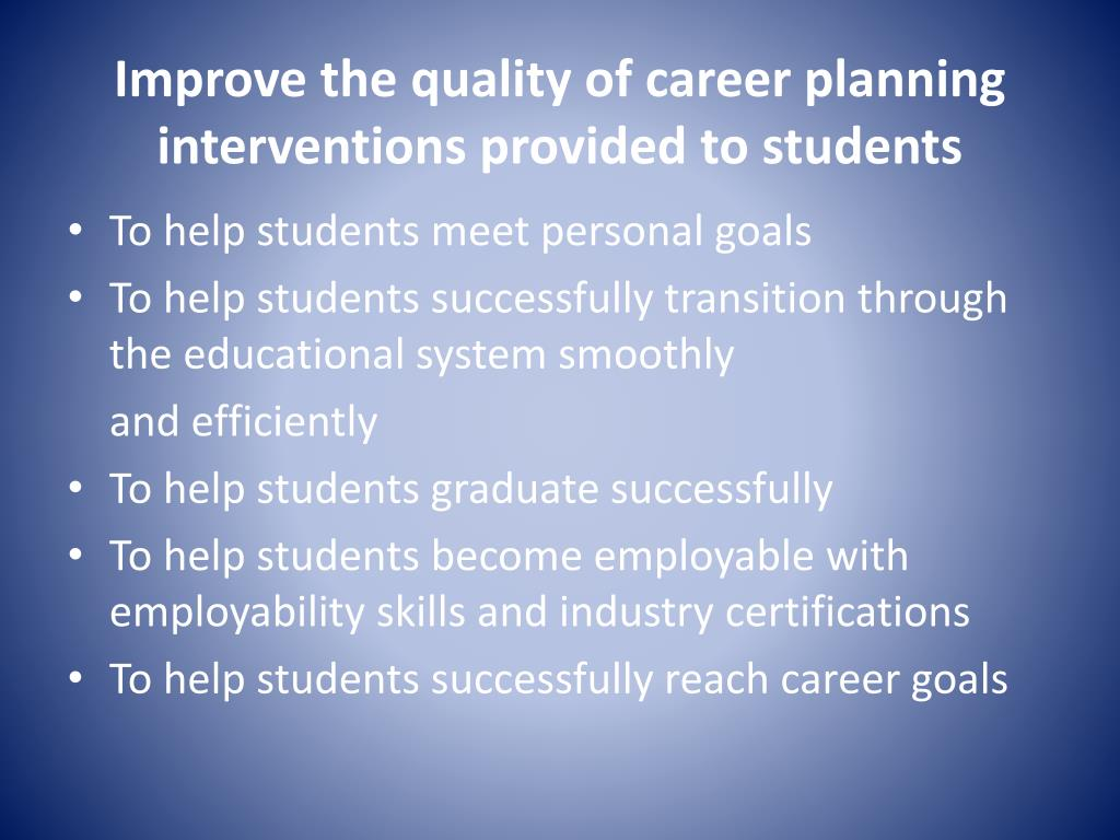 Improve the quality of career planning interventions provided to students