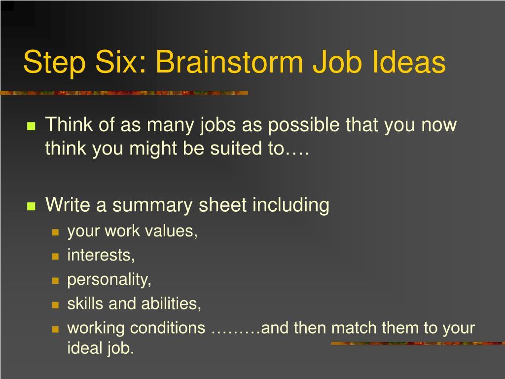 Step Six: Brainstorm Job Ideas
