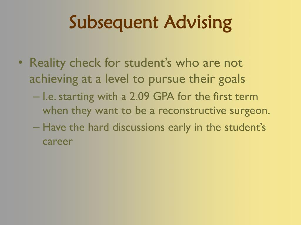Subsequent Advising