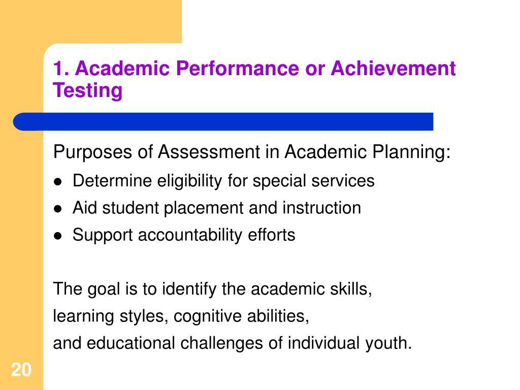 1. Academic Performance or Achievement Testing