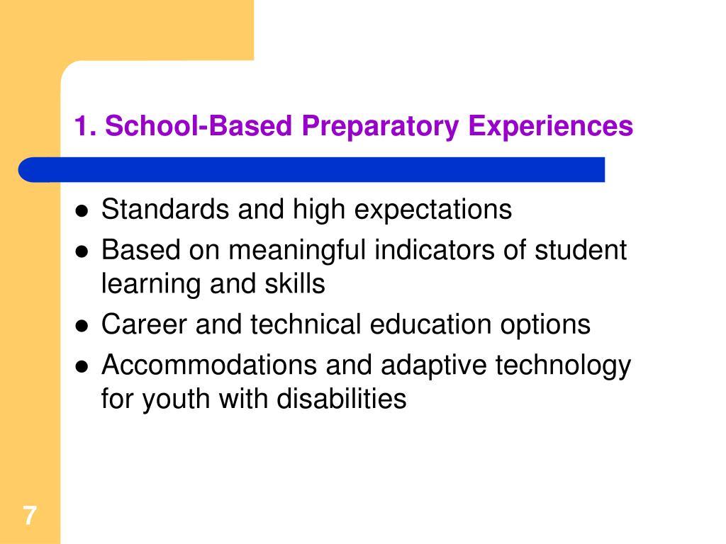 1. School-Based Preparatory Experiences