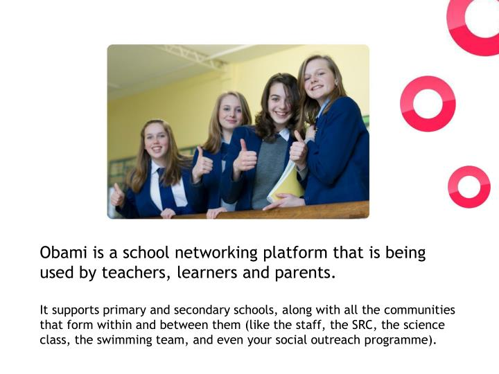 Obami is a school networking platform that is being used by teachers, learners and parents.