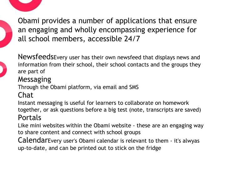 Obami provides a number of applications that ensure