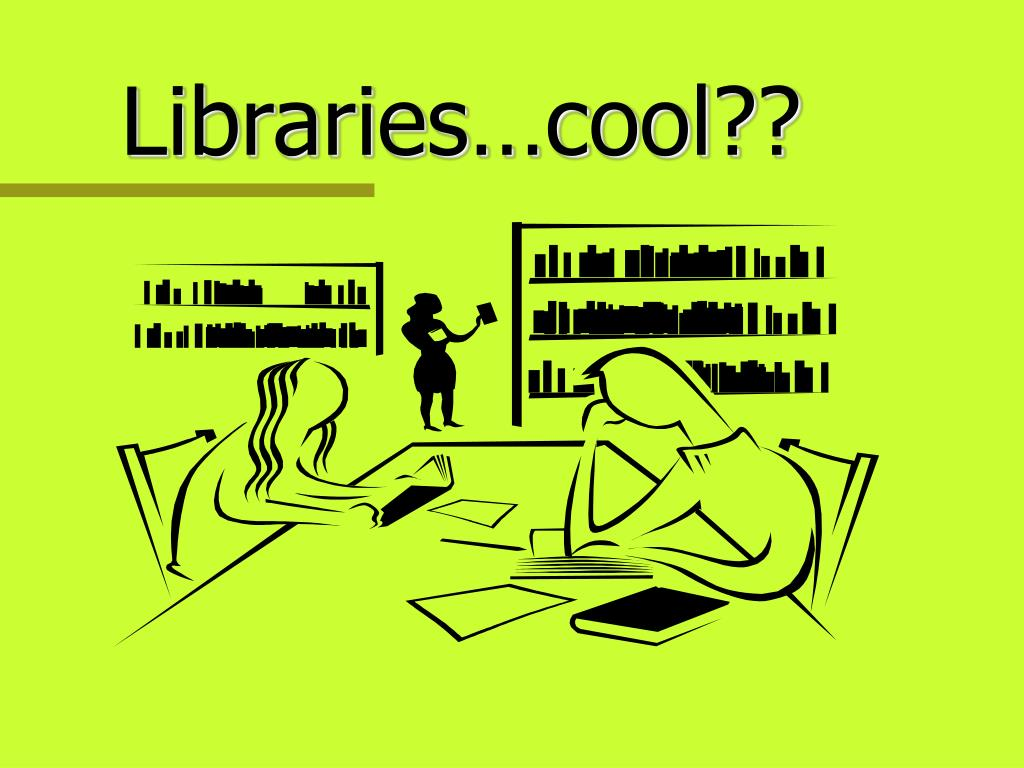 Libraries…cool??