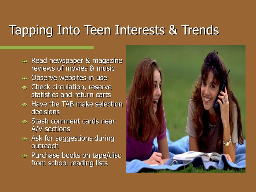 Tapping Into Teen Interests & Trends