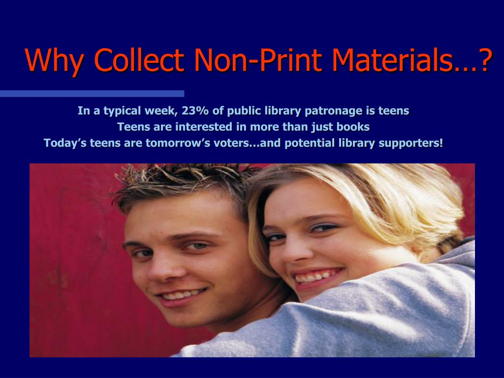 Why Collect Non-Print Materials…?