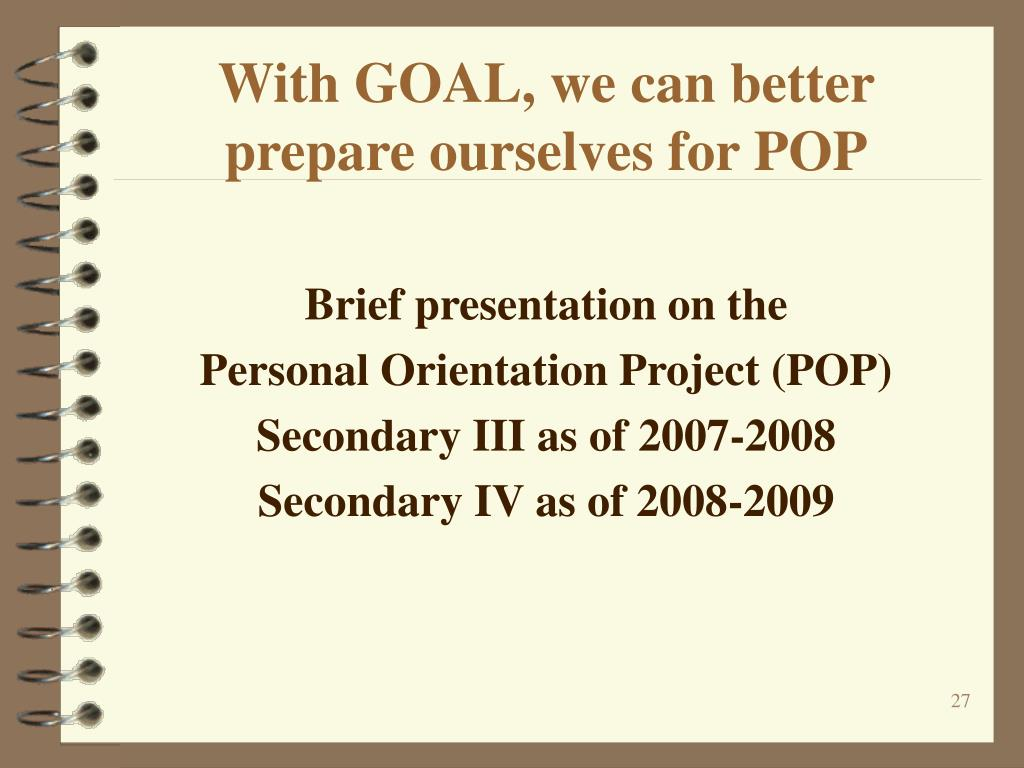 With GOAL, we can better prepare ourselves for POP