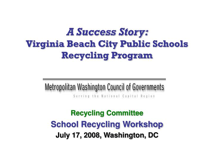 A success story virginia beach city public schools recycling program