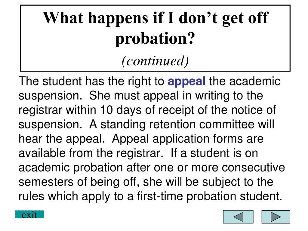 What happens if I don't get off probation?