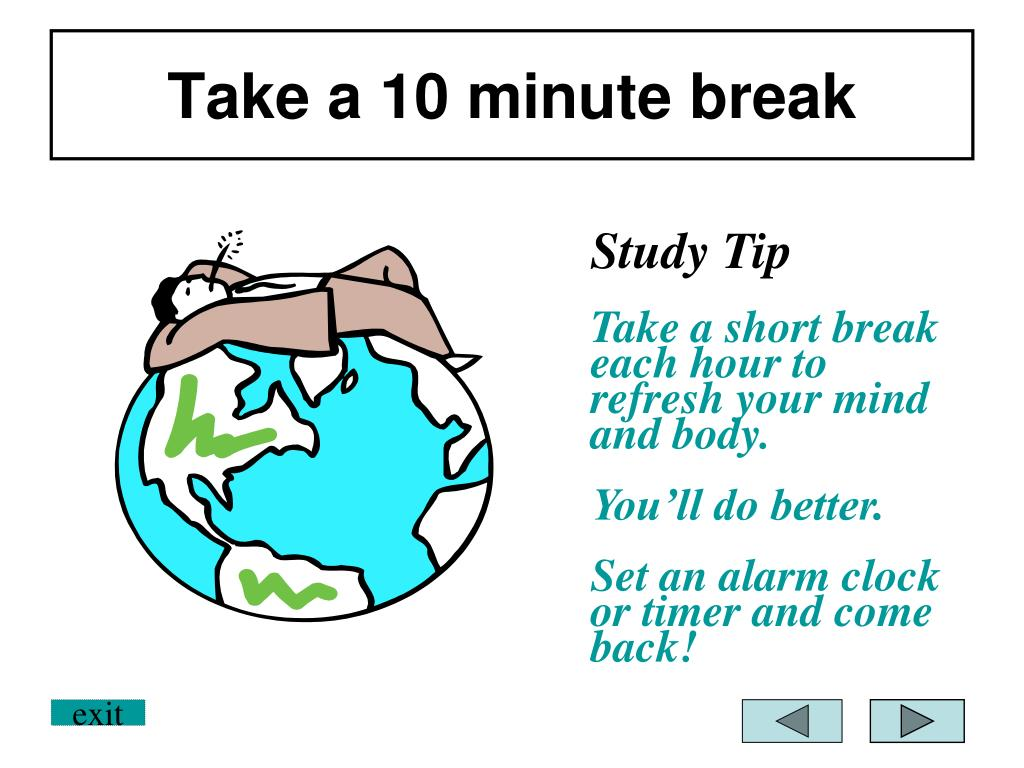 Take a 10 minute break
