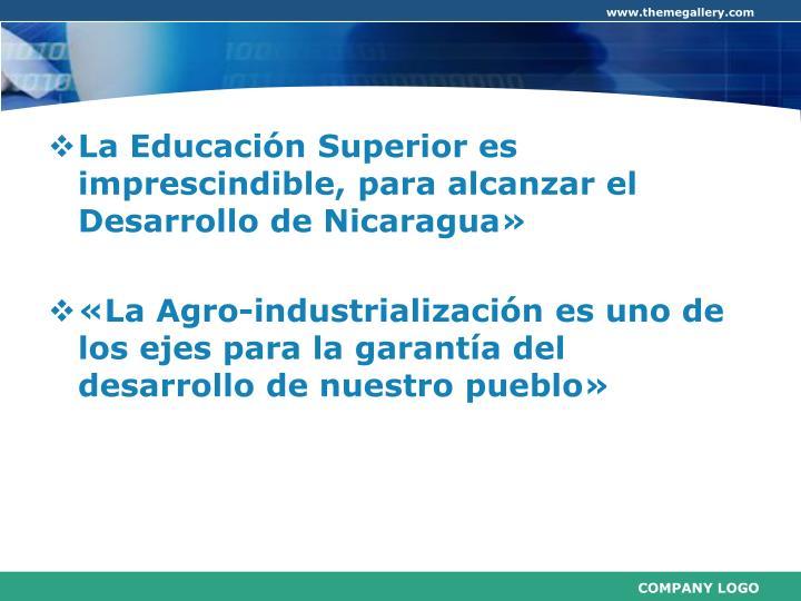 La Educación Superior es imprescindible, para alcanzar el Desarrollo de Nicaragua»