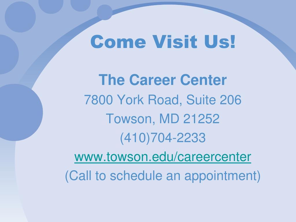 Come Visit Us!
