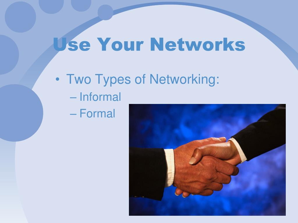 Use Your Networks