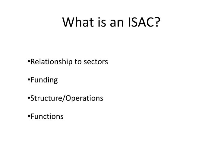 What is an ISAC?
