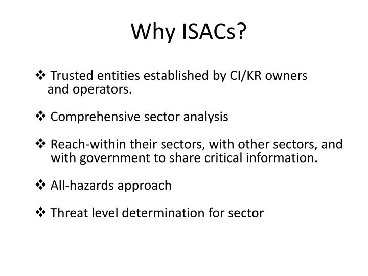 Why ISACs?