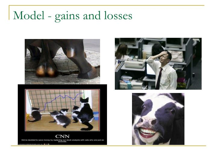Model - gains and losses