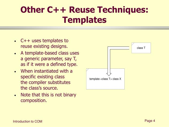 Other C++ Reuse Techniques: