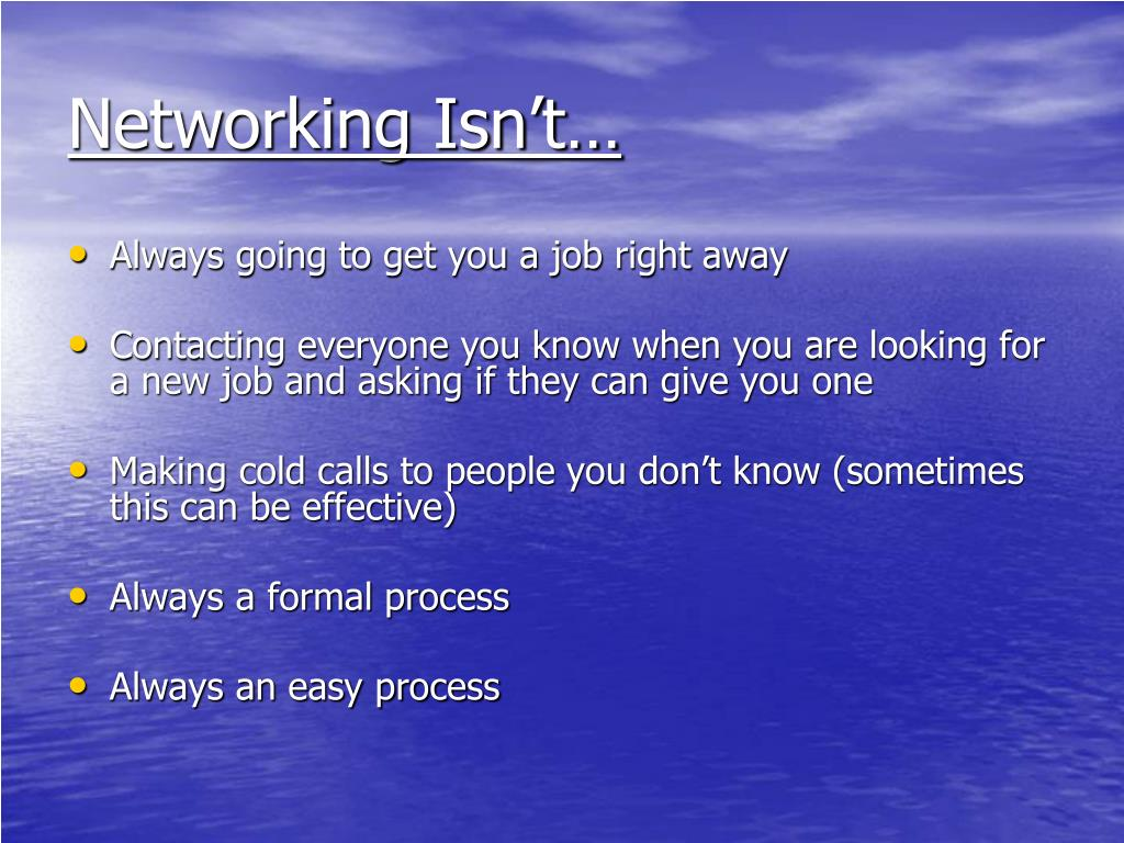 Networking Isn't…