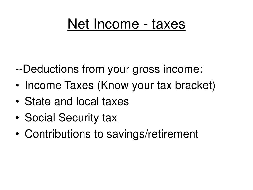Net Income - taxes