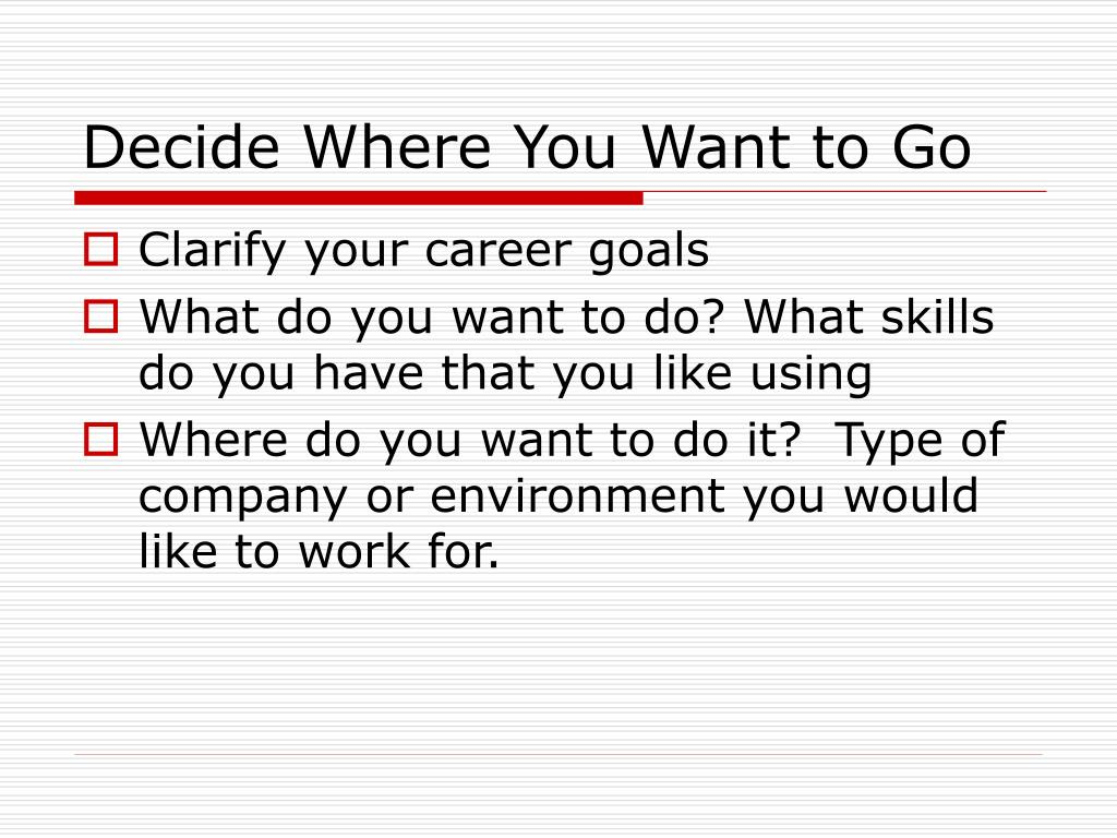 Decide Where You Want to Go