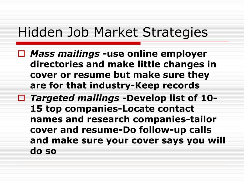Hidden Job Market Strategies