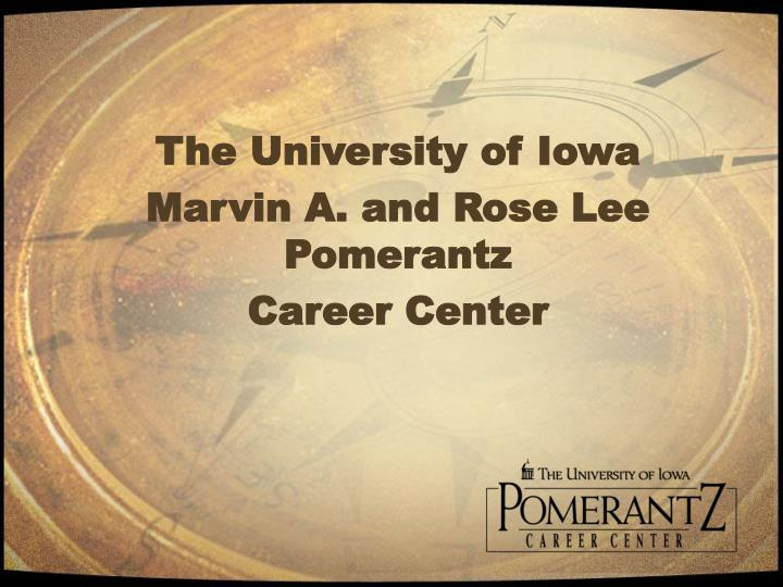 The university of iowa marvin a and rose lee pomerantz career center