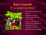 know yourself it s a jungle out there