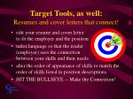 target tools as well resumes and cover letters that connect