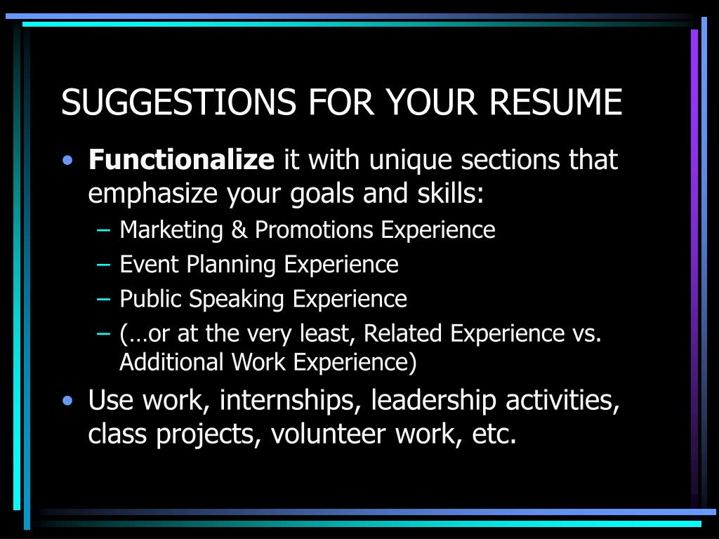 SUGGESTIONS FOR YOUR RESUME