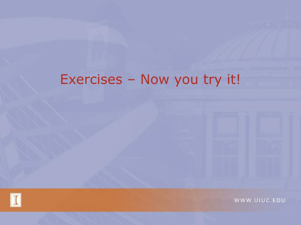 Exercises – Now you try it!