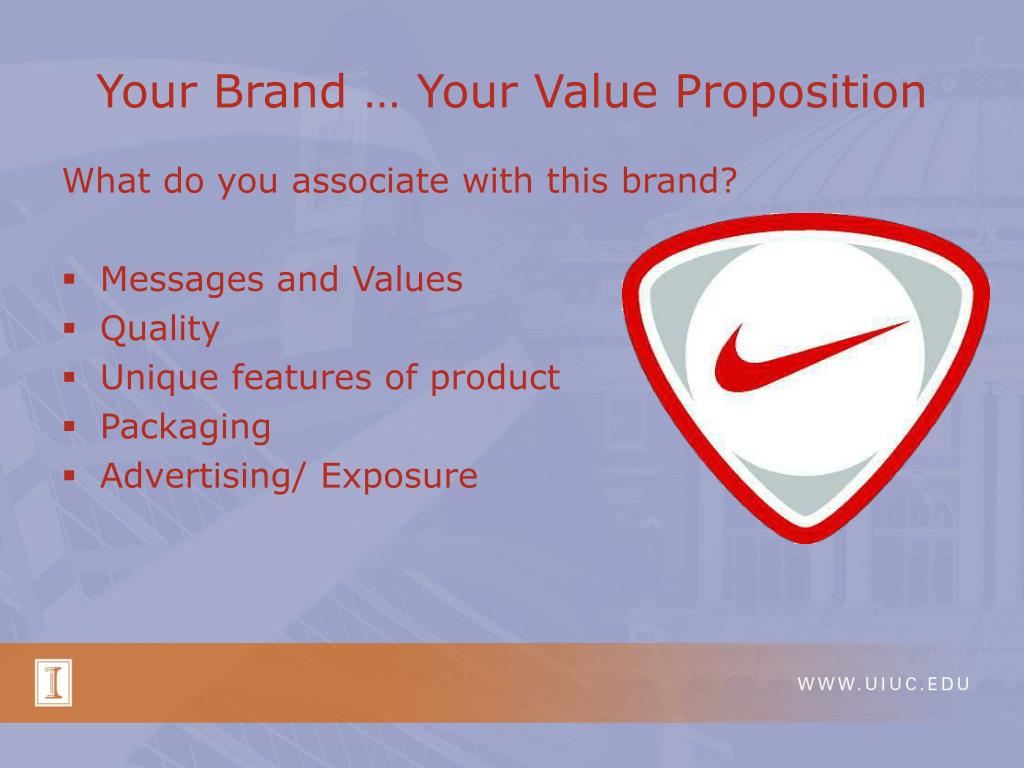 Your Brand … Your Value Proposition