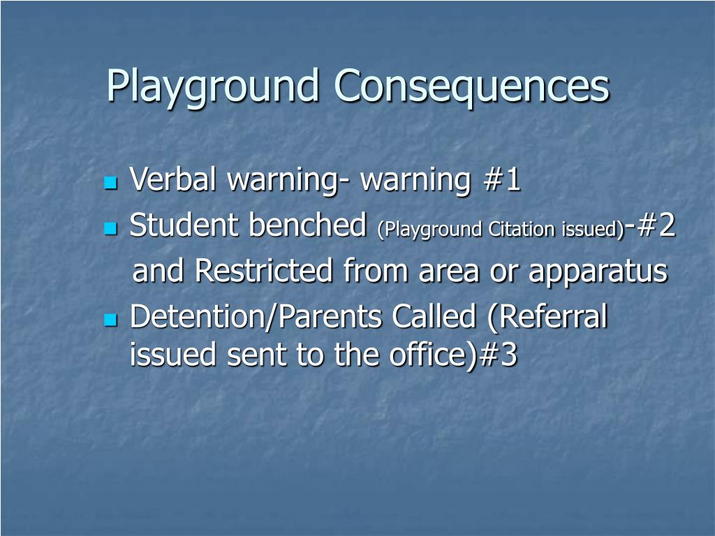 Playground Consequences