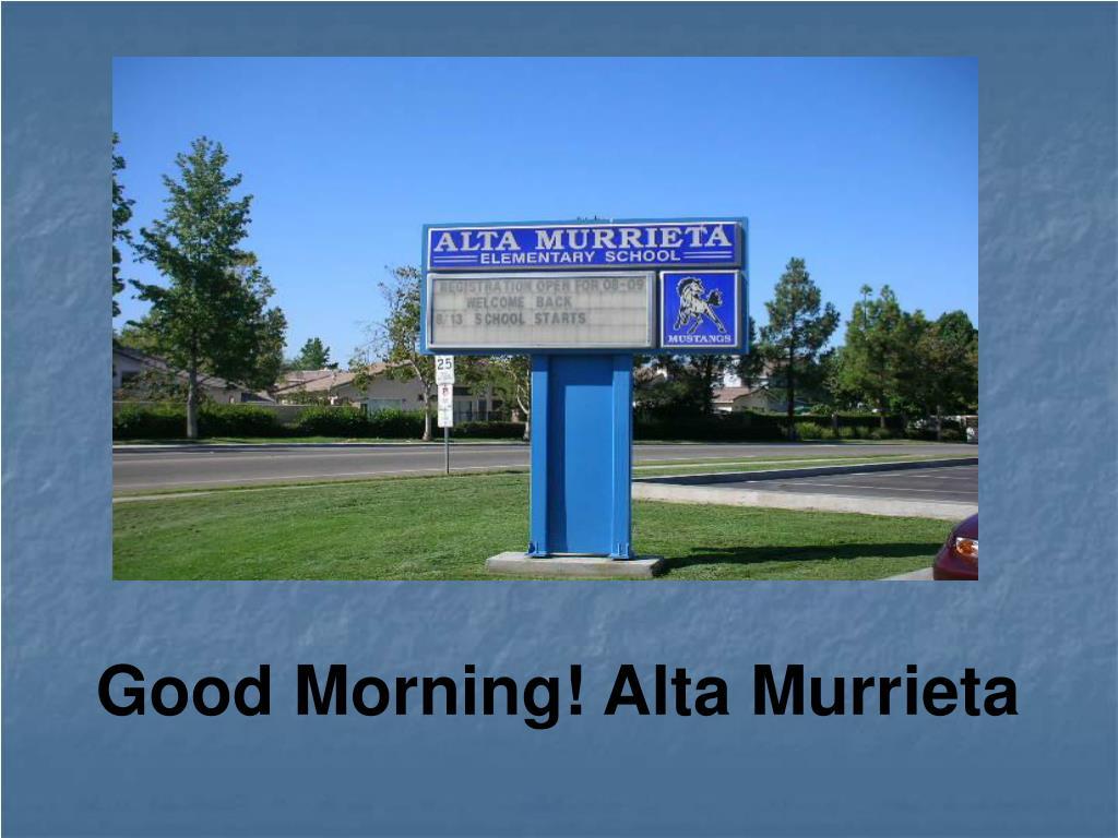 Good Morning! Alta Murrieta