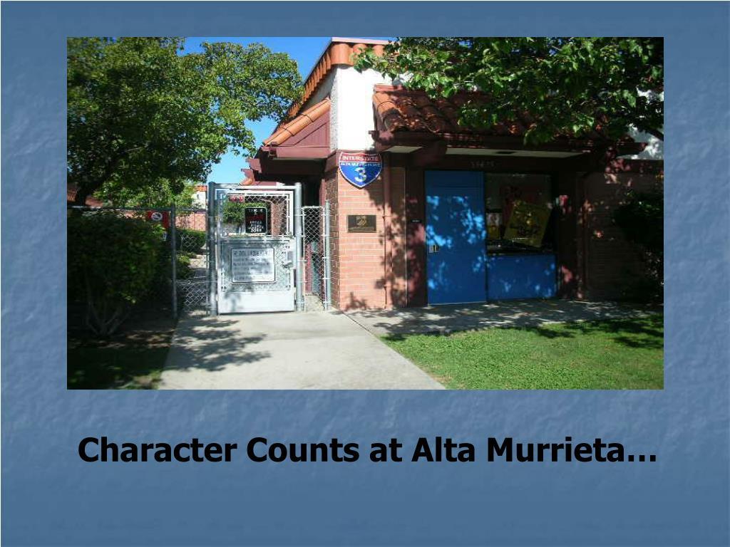 Character Counts at Alta Murrieta…