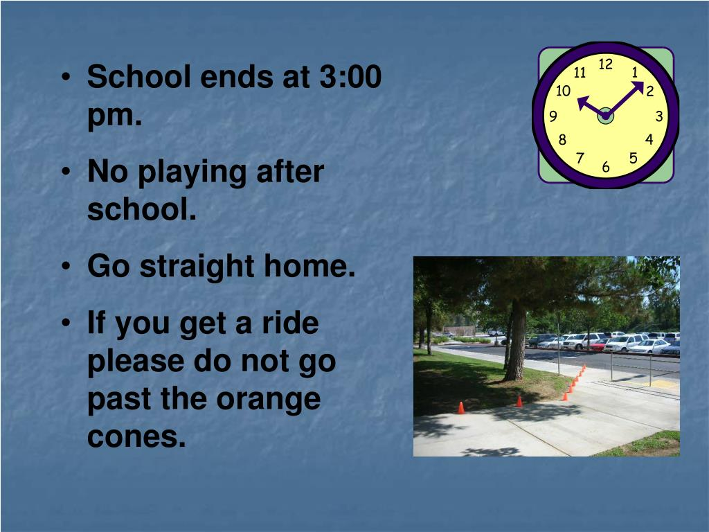School ends at 3:00 pm.