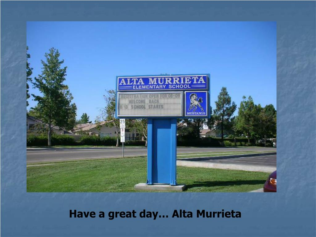 Have a great day… Alta Murrieta