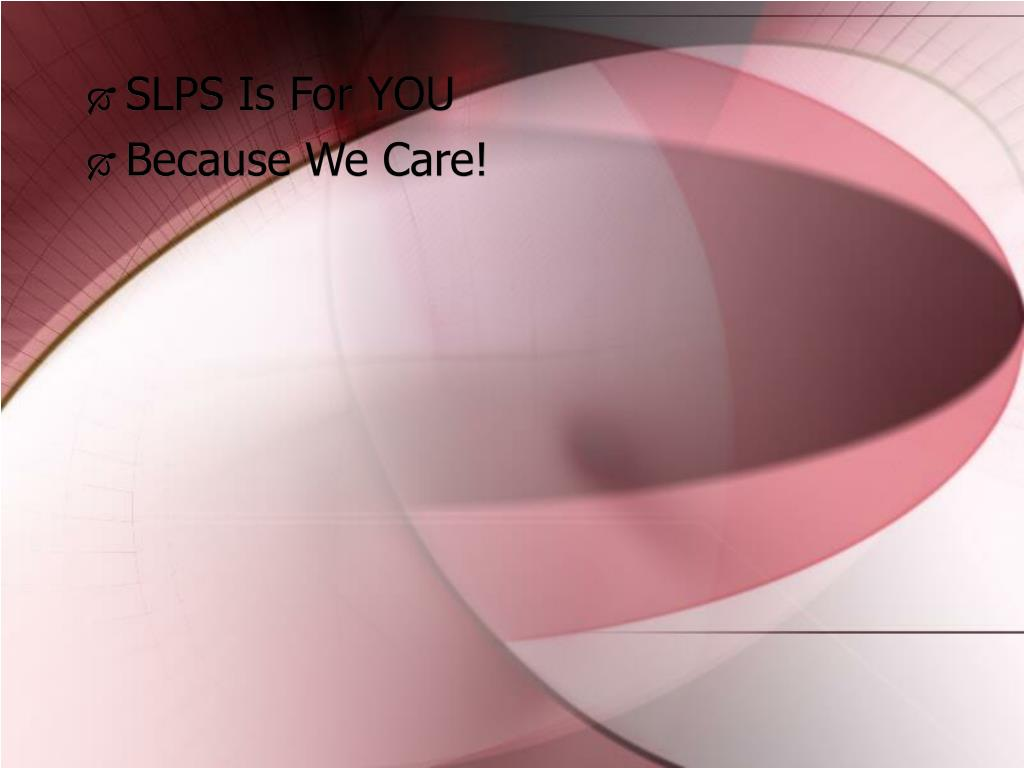 SLPS Is For YOU