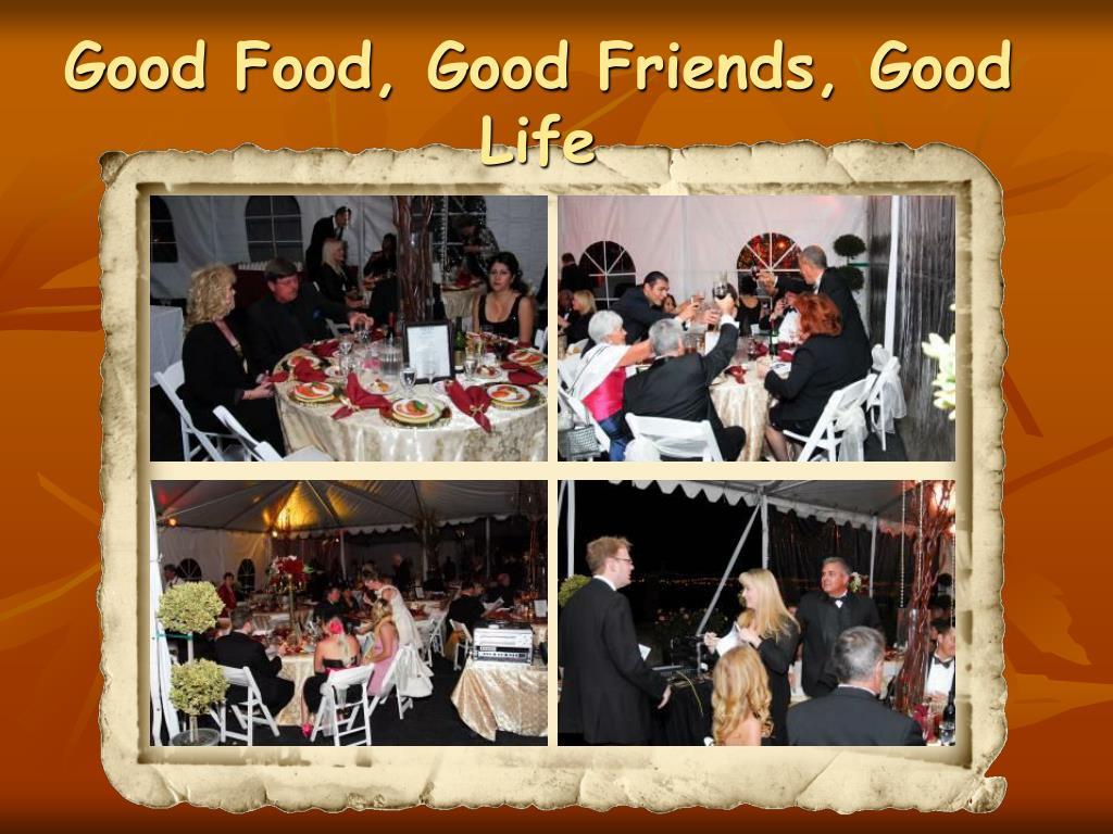 Good Food, Good Friends, Good Life