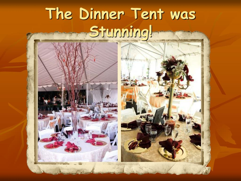 The Dinner Tent was Stunning!