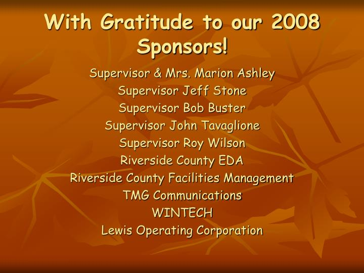 With gratitude to our 2008 sponsors
