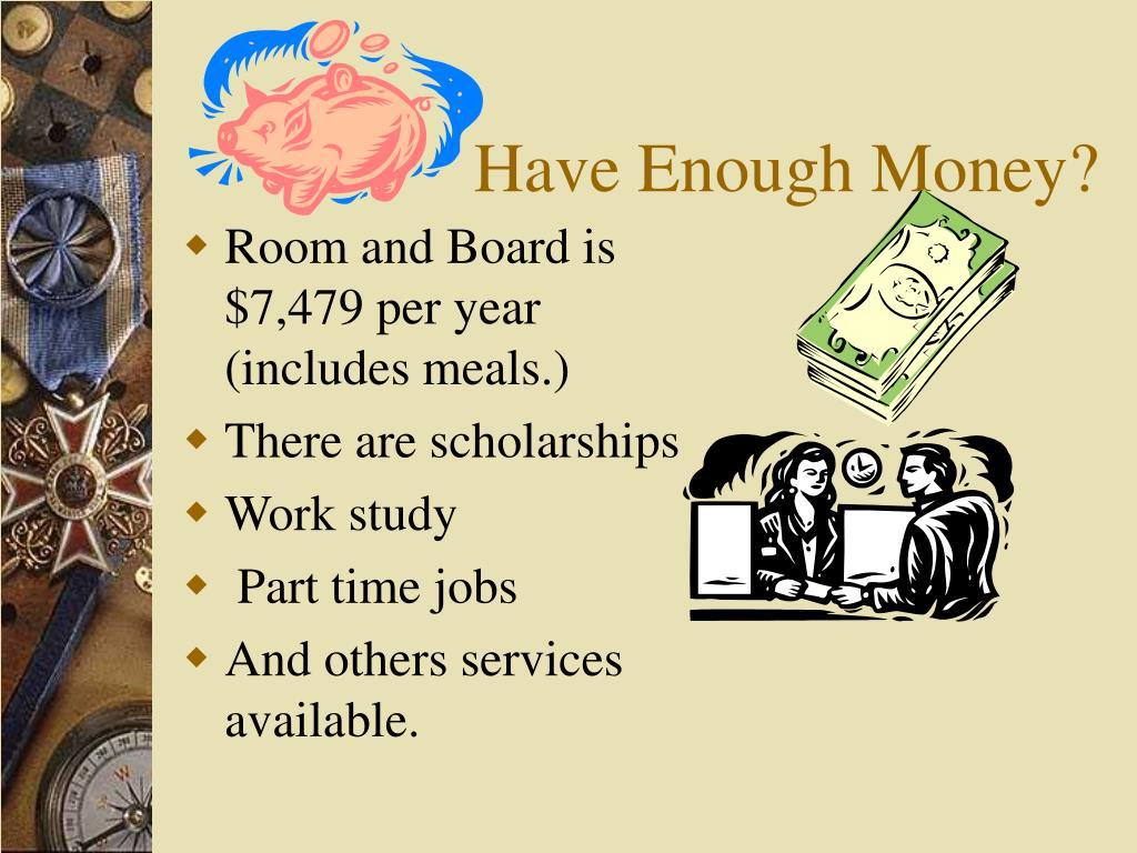 Have Enough Money?