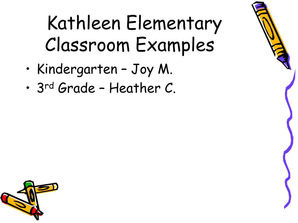Kathleen Elementary Classroom Examples
